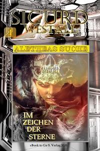 Cover Im Zeichen der Sterne (Sigurd Westall ALETHEAS SUCHE 1)