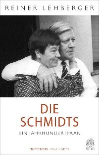 Cover Die Schmidts. Ein Jahrhundertpaar