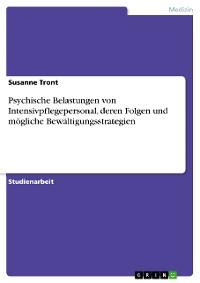 Cover Psychische Belastungen von Intensivpflegepersonal, deren Folgen und mögliche Bewältigungsstrategien
