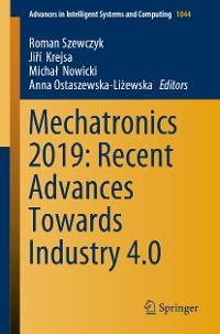 Cover Mechatronics 2019: Recent Advances Towards Industry 4.0