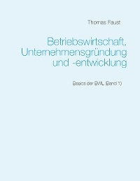 Cover Betriebswirtschaft, Unternehmensgründung und -entwicklung