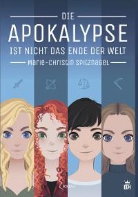 Cover Die Apokalypse ist nicht das Ende der Welt