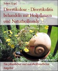 Cover Divertikulose - Divertikulitis behandeln mit Heilpflanzen und Naturheilkunde