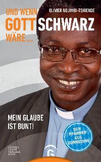 Cover Und wenn Gott schwarz wäre ...