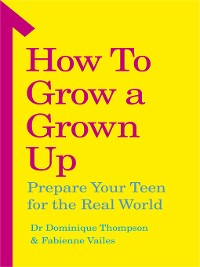 Cover How to Grow a Grown Up
