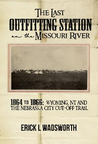 Cover The Last Outfitting Station on the Missouri River