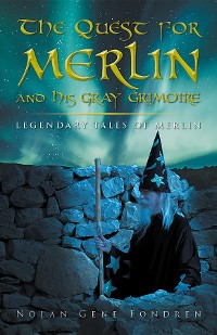 Cover The Quest for Merlin and His Gray Grimoire: