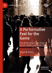Cover A Performative Feel for the Game