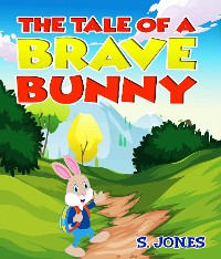 Cover The Tale Of A Brave Bunny