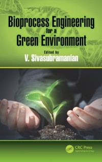 Cover Bioprocess Engineering for a Green Environment