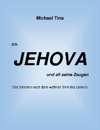 Cover Ich, Jehova und all seine Zeugen