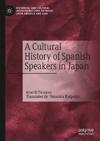Cover A Cultural History of Spanish Speakers in Japan