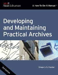 Cover Developing and Maintaining Practical Archives