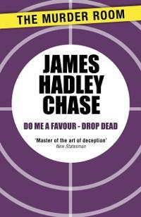 Cover Do me a Favour - Drop Dead