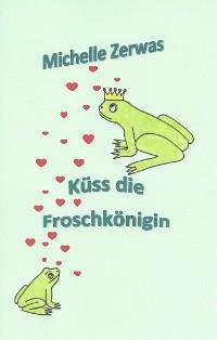 Cover Küss die Froschkönigin