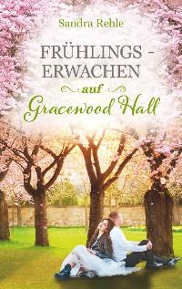 Cover Frühlingserwachen auf Gracewood Hall