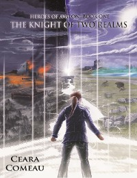 Cover Heroes of Avalon - Book One: The Knight of Two Realms