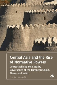 Cover Central Asia and the Rise of Normative Powers