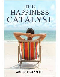 Cover The Happiness Catalyst