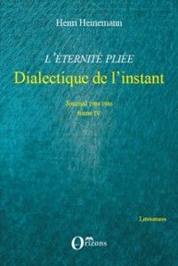 Cover L'eternite pliee - dialectique de l'instant - journal 1984-1