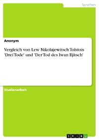 Cover Vergleich von Lew Nikolajewitsch Tolstois 'Drei Tode' und 'Der Tod des Iwan Iljitsch'
