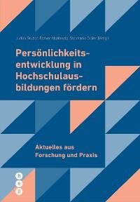 Cover Persönlichkeitsentwicklung in Hochschulausbildungen fördern (E-Book)