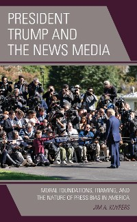 Cover President Trump and the News Media