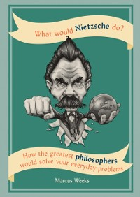Cover What Would Nietzsche Do?