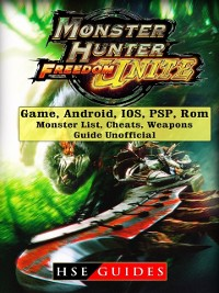 Cover Monster Hunter Freedom Unite Game, Android, IOS, PSP, Rom, Monster List, Cheats, Weapons, Guide Unofficial