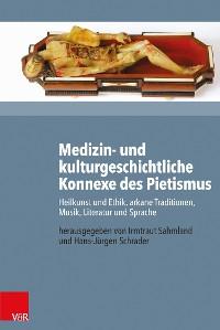 Cover Medizin- und kulturgeschichtliche Konnexe des Pietismus