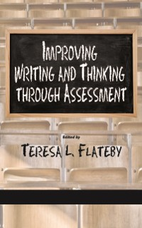 Cover Improving Writing and Thinking Through Assessment