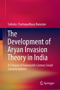 Cover The Development of Aryan Invasion Theory in India