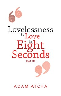 Cover Lovelessness to Love in Eight Seconds