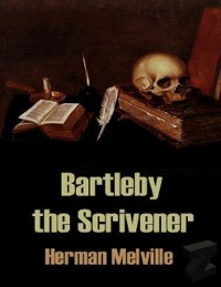 Cover Bartleby the Scrivener: A Story of Wall Street