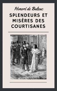 Cover Honoré de Balzac: Splendeurs et misères des courtisanes