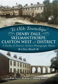 Cover Denby Dale, Skelmanthorpe, Clayton West & District