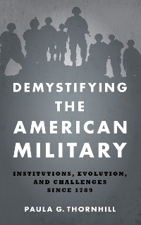Cover Demystifying the American Military