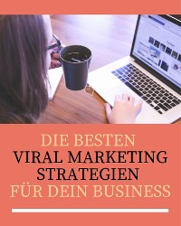 Cover Die besten Viral Marketing Strategien für dein Business