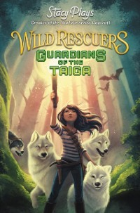 Cover Wild Rescuers: Guardians of the Taiga