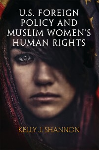 Cover U.S. Foreign Policy and Muslim Women's Human Rights