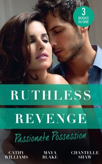 Cover Ruthless Revenge: Passionate Possession: A Virgin for Vasquez / A Marriage Fit for a Sinner / Mistress of His Revenge (Mills & Boon M&B)