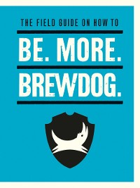 Cover Be. More. BrewDog.
