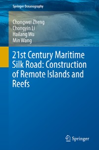 Cover 21st Century Maritime Silk Road: Construction of Remote Islands and Reefs