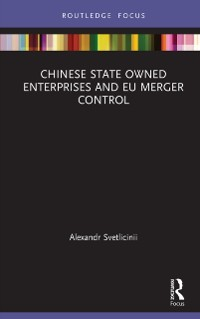 Cover Chinese State Owned Enterprises and EU Merger Control