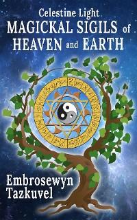 Cover Celestine Light Magickal Sigils of Heaven and Earth