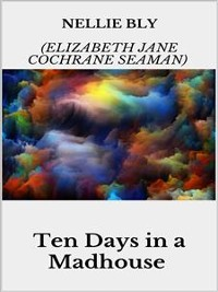 Cover Ten Days in a Madhouse