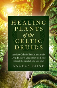 Cover Healing Plants of the Celtic Druids