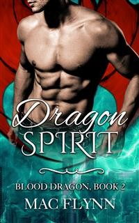 Cover Dragon Spirit: Blood Dragon, Book 2 (Dragon Shifter Romance)