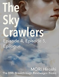 Cover The Sky Crawlers: Episode 4, Episode 5, Epilogue