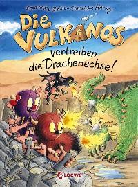 Cover Die Vulkanos vertreiben die Drachenechse!
